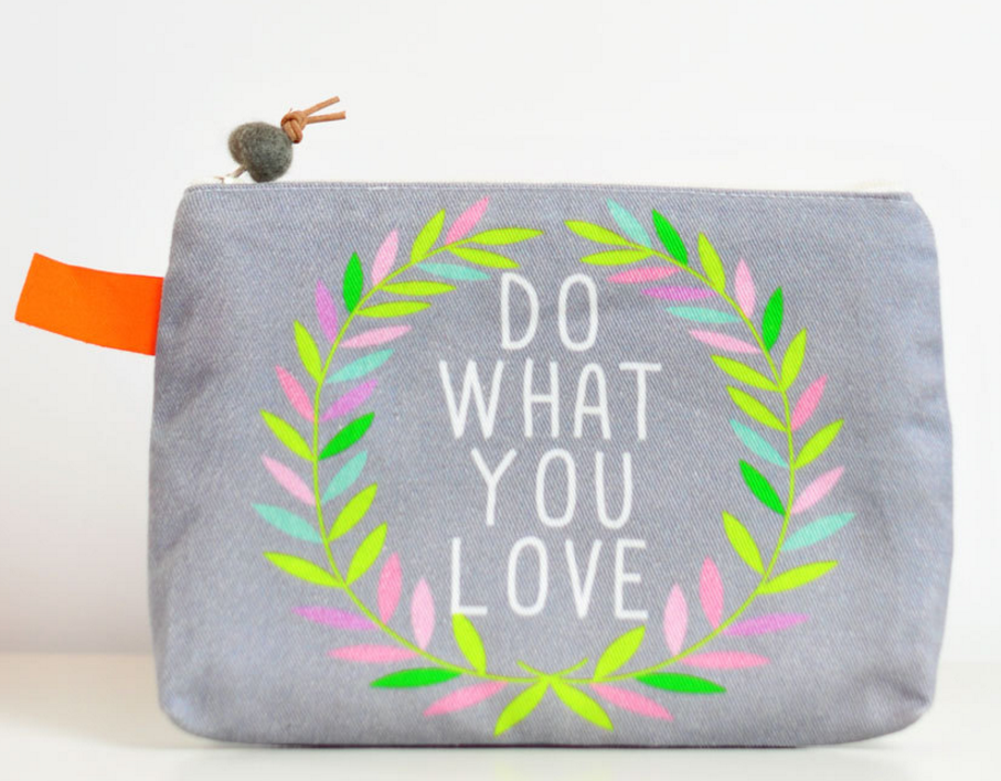 do what you love zipper pouch